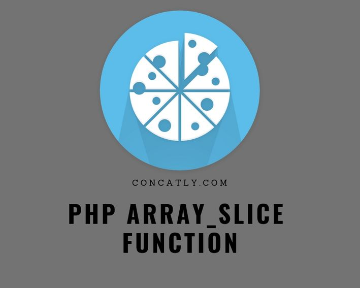 PHP array_slice Function | Extract Slice of Array - Concatly